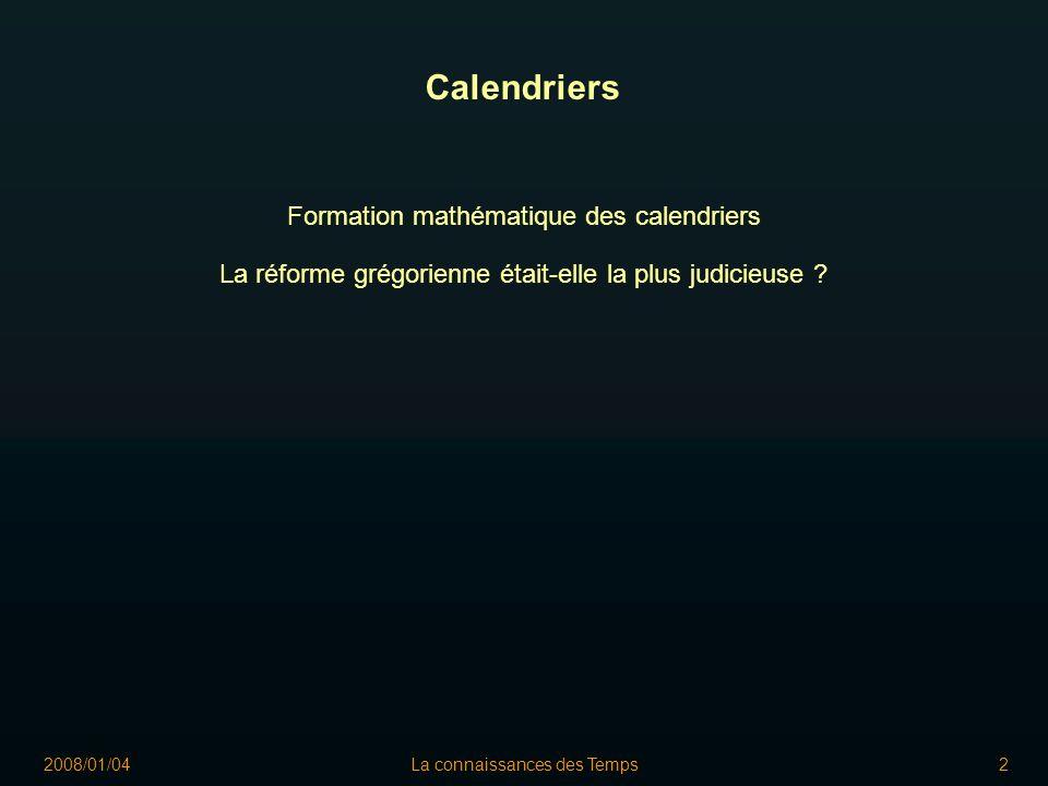 2008/01/04La connaissances des Temps2 Calendriers La réforme grégorienne était-elle la plus judicieuse .
