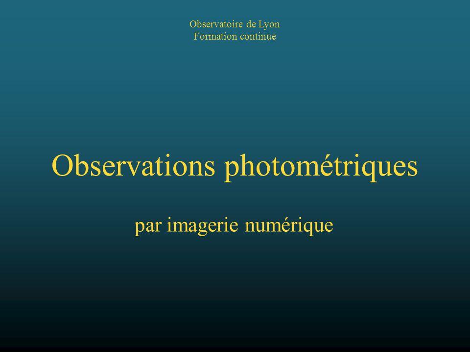 Observations photométriques Observatoire de Lyon Formation continue par imagerie numérique