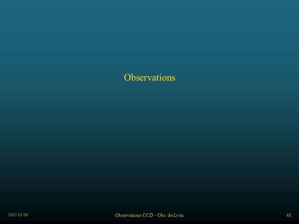 2005/01/08 Observations CCD - Obs. de Lyon48 Observations