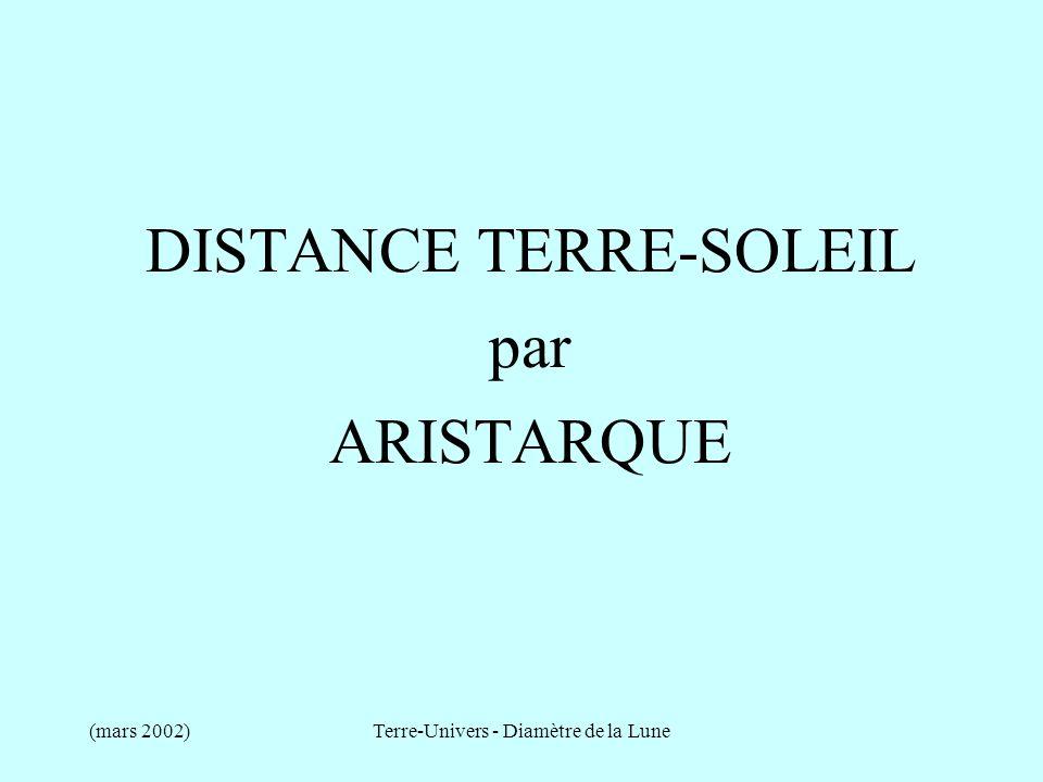 (mars 2002)Terre-Univers - Diamètre de la Lune DISTANCE TERRE-SOLEIL par ARISTARQUE