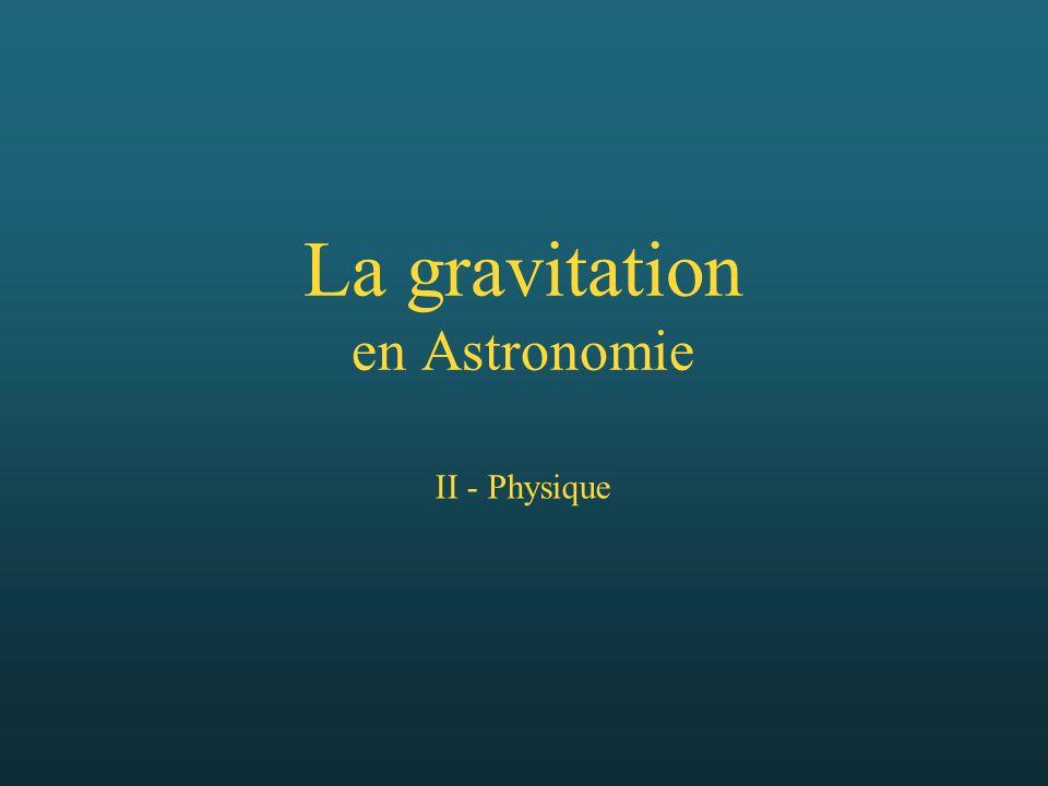 La gravitation en Astronomie II - Physique