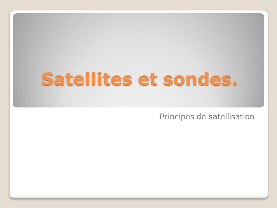 Satellites et sondes. Principes de satellisation