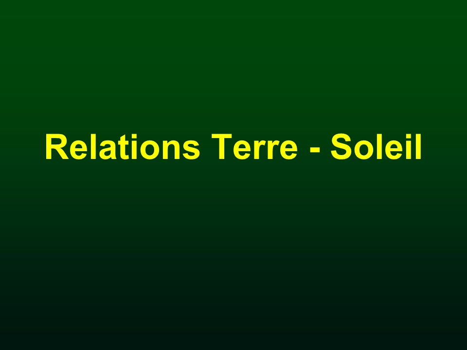 Relations Terre - Soleil