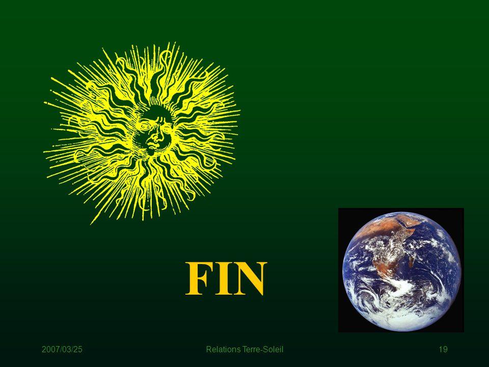 2007/03/25Relations Terre-Soleil19 FIN