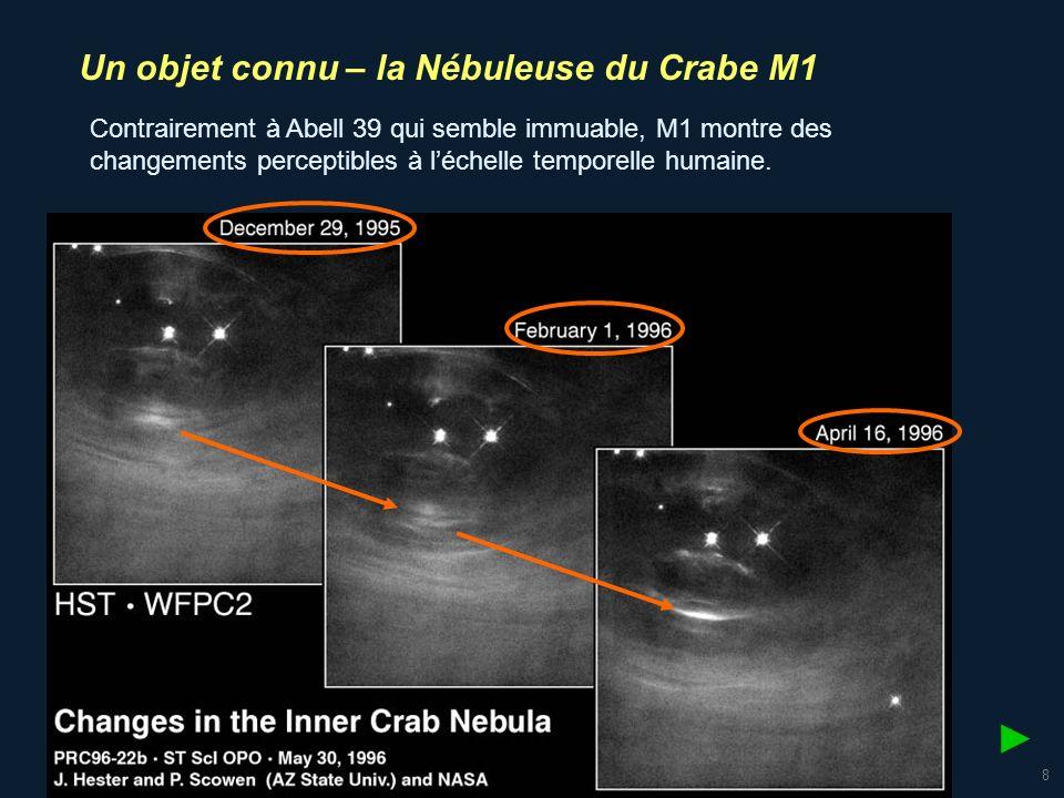 9 Un objet connu – la Nébuleuse du Crabe M1 Faire les mêmes calculs que pour Abell 39, pour les deux dimensions.