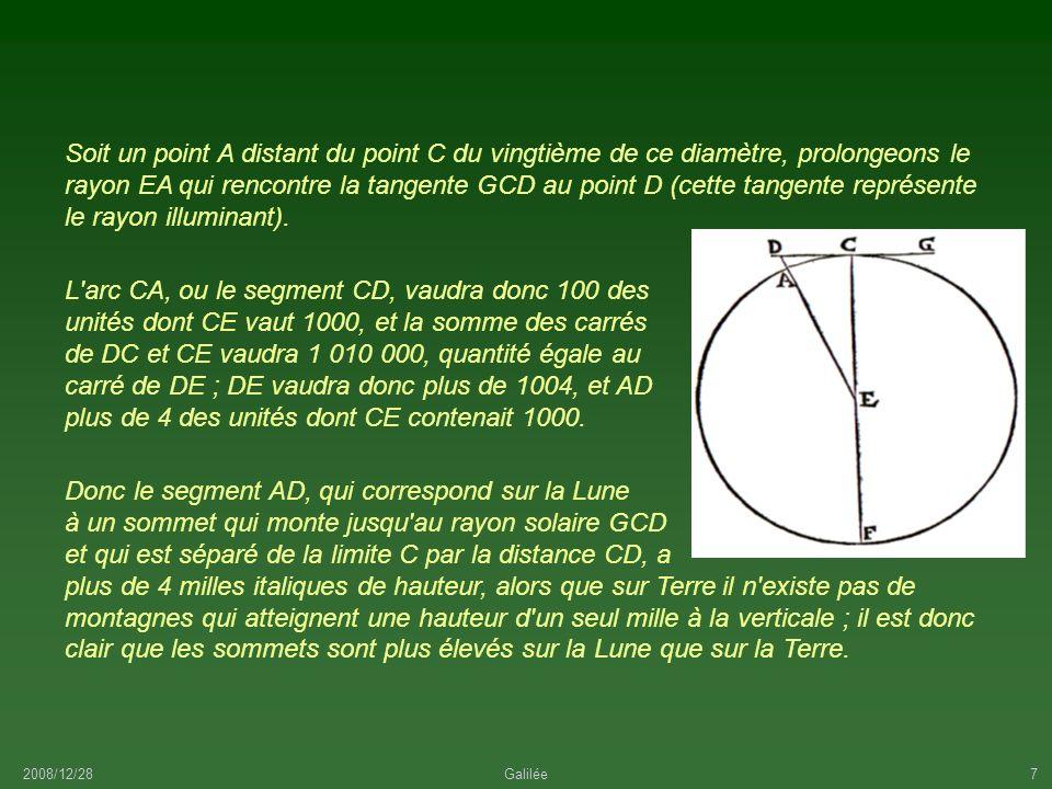 2008/12/28Galilée7 Soit un point A distant du point C du vingtième de ce diamètre, prolongeons le rayon EA qui rencontre la tangente GCD au point D (c