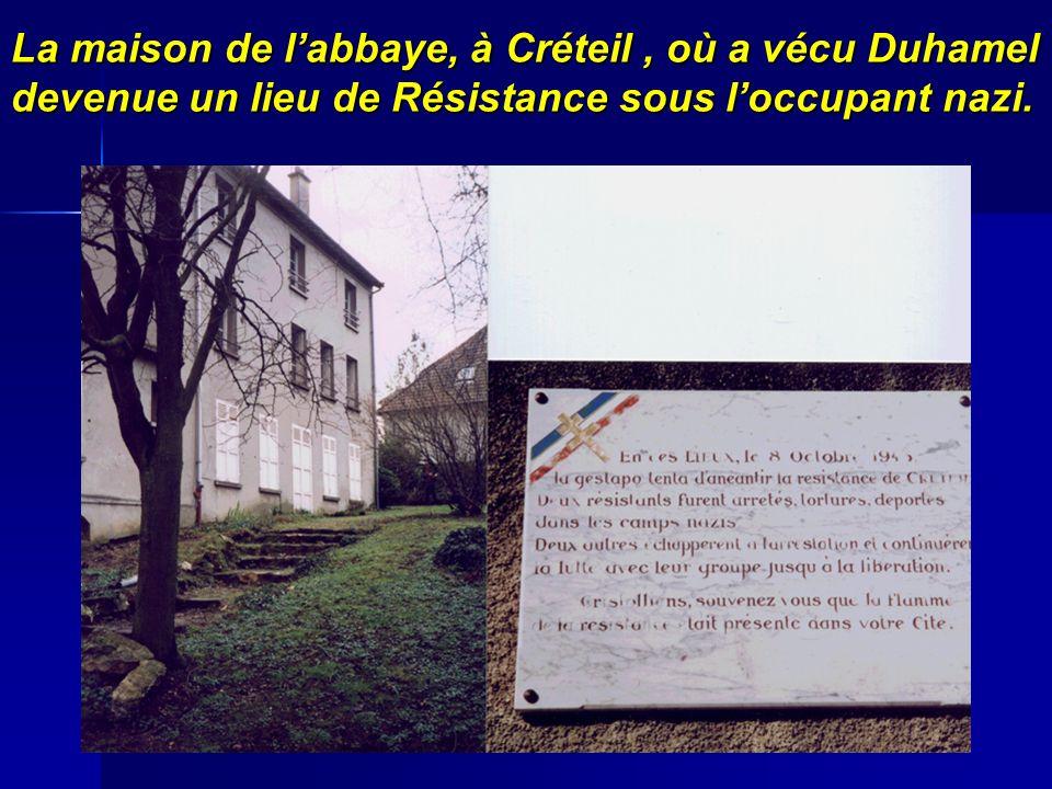 La maison de labbaye, à Créteil, où a vécu Duhamel devenue un lieu de Résistance sous loccupant nazi.