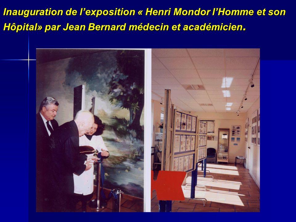 Inauguration de lexposition « Henri Mondor lHomme et son Hôpital» par Jean Bernard médecin et académicien.
