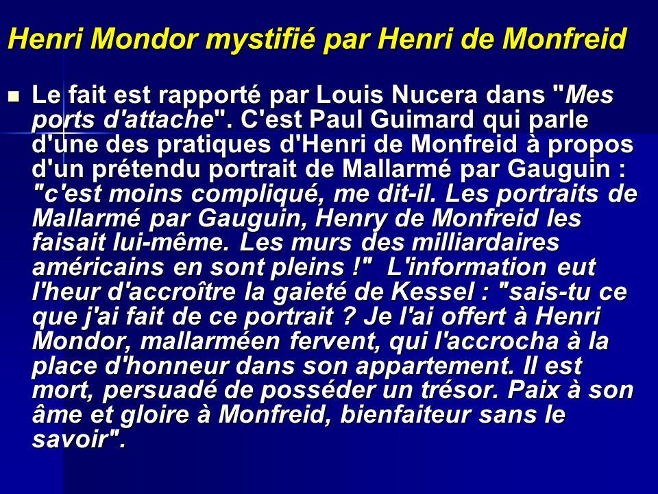 Henri Mondor mystifié par Henri de Monfreid Le fait est rapporté par Louis Nucera dans