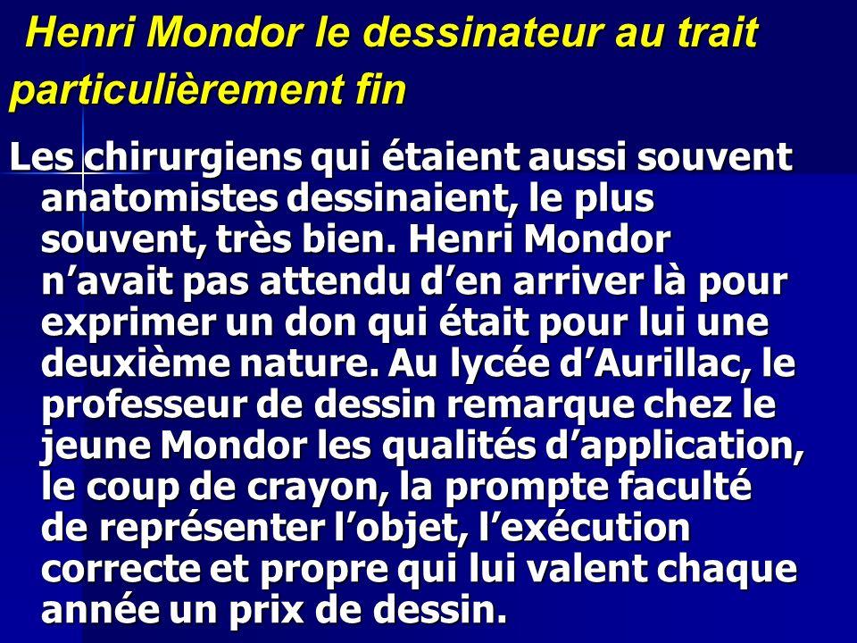 Henri Mondor le dessinateur au trait particulièrement fin Henri Mondor le dessinateur au trait particulièrement fin Les chirurgiens qui étaient aussi