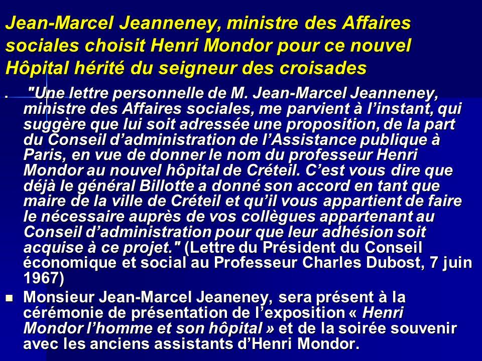 Jean-Marcel Jeanneney, ministre des Affaires sociales choisit Henri Mondor pour ce nouvel Hôpital hérité du seigneur des croisades
