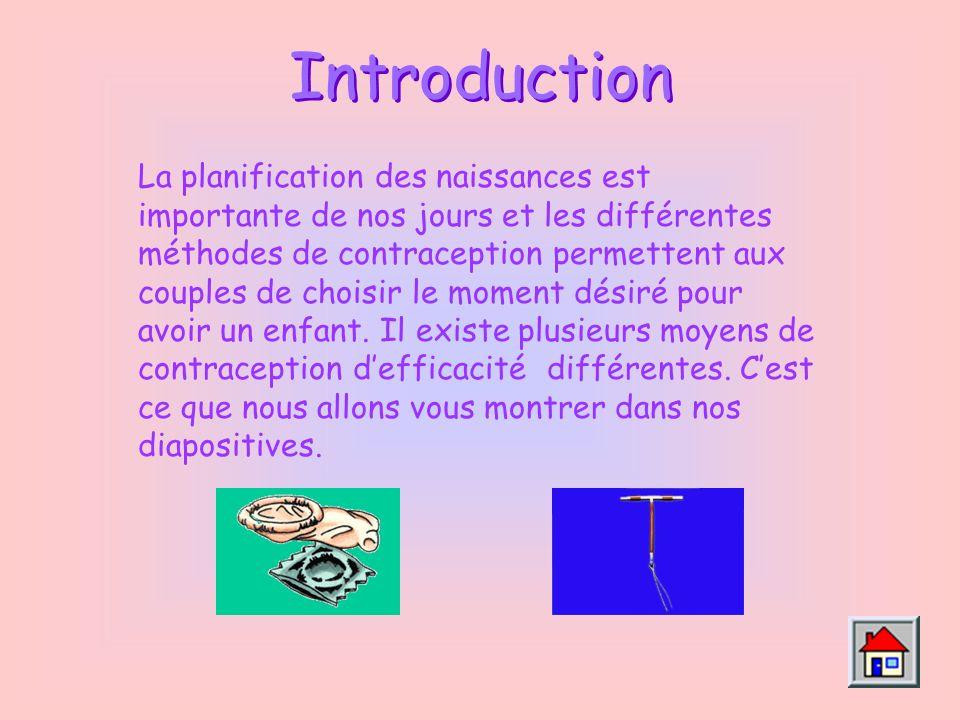 Introduction La planification des naissances est importante de nos jours et les différentes méthodes de contraception permettent aux couples de choisir le moment désiré pour avoir un enfant.