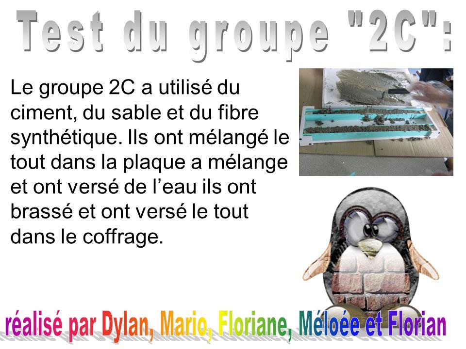 Le groupe 2C a utilisé du ciment, du sable et du fibre synthétique.