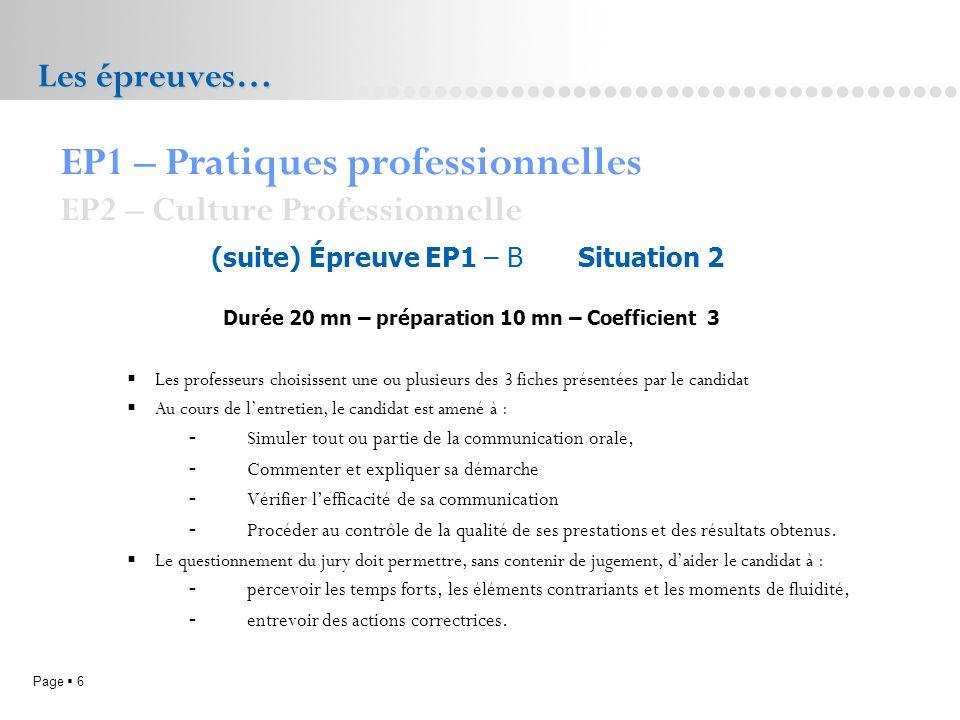 Page 6L.P. Doriole LA ROCHELLE Les épreuves… (suite) Épreuve EP1 – B Situation 2 Durée 20 mn – préparation 10 mn – Coefficient 3 EP1 – Pratiques profe