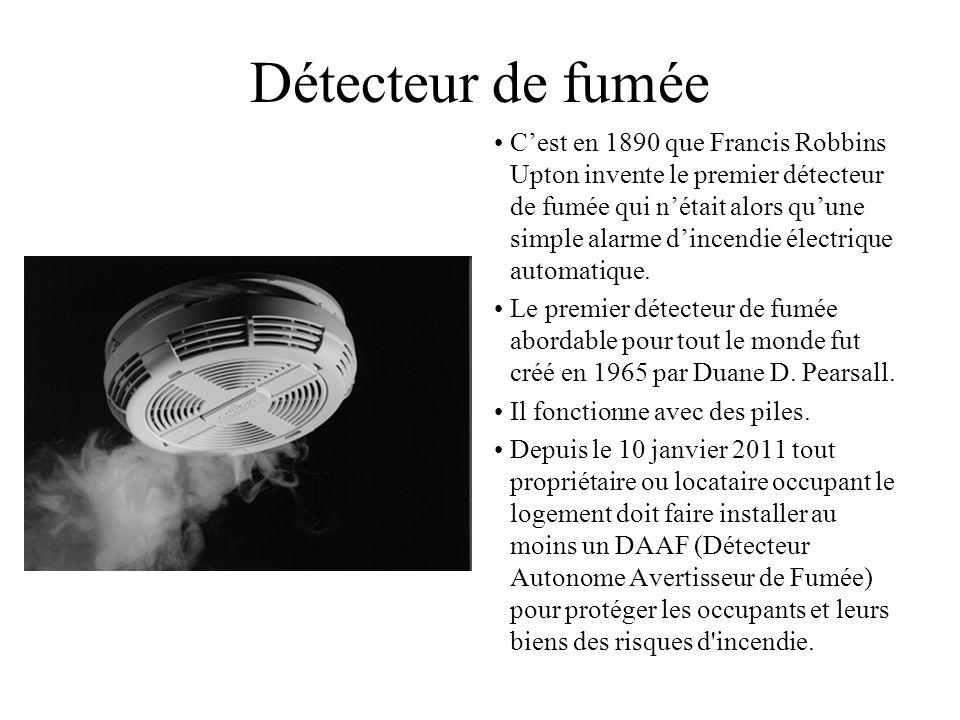 Détecteur de fumée Cest en 1890 que Francis Robbins Upton invente le premier détecteur de fumée qui nétait alors quune simple alarme dincendie électri