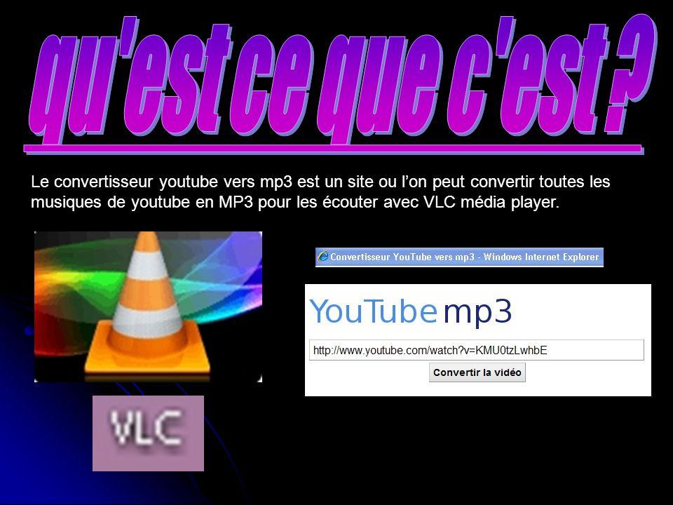 Comment ça marche.Il existe un site ou lon peut convertir les vidéos de youtube en vidéos MP3.