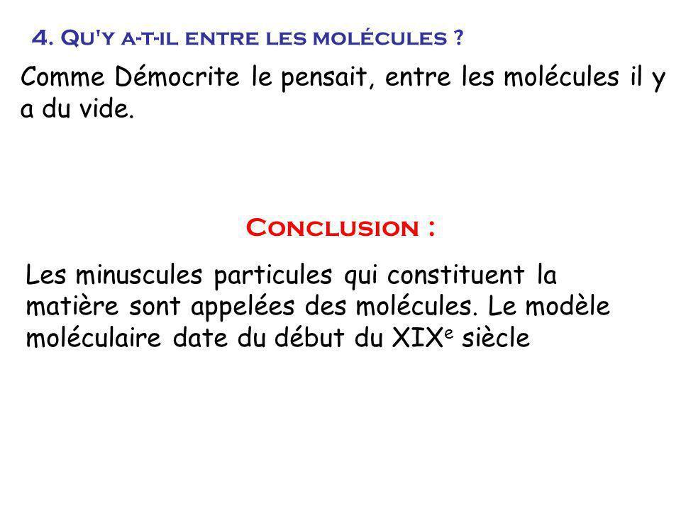 4.Qu y a-t-il entre les molécules .