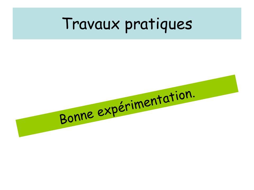 Travaux pratiques Bonne expérimentation.