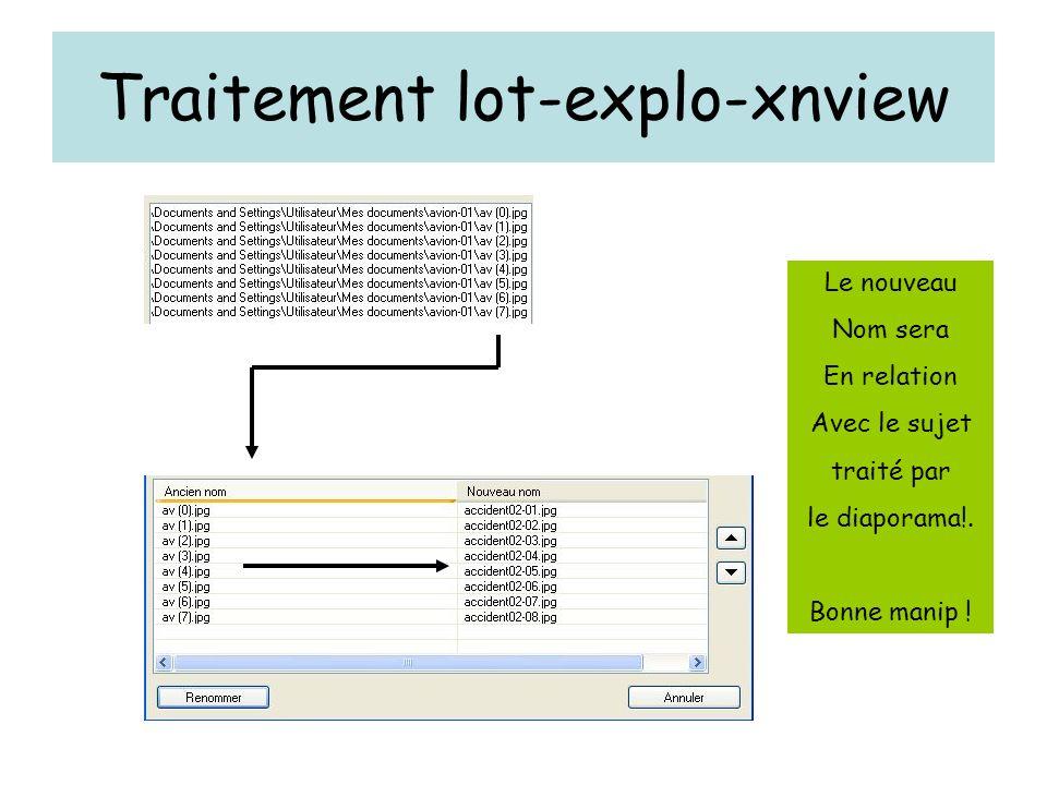 Traitement lot-explo-xnview Le nouveau Nom sera En relation Avec le sujet traité par le diaporama!.
