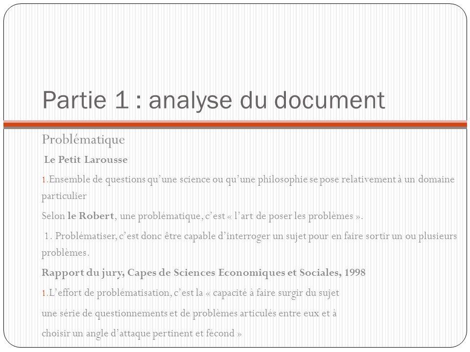 Partie 1 : analyse du document Problématique Le Petit Larousse 1. Ensemble de questions quune science ou quune philosophie se pose relativement à un d