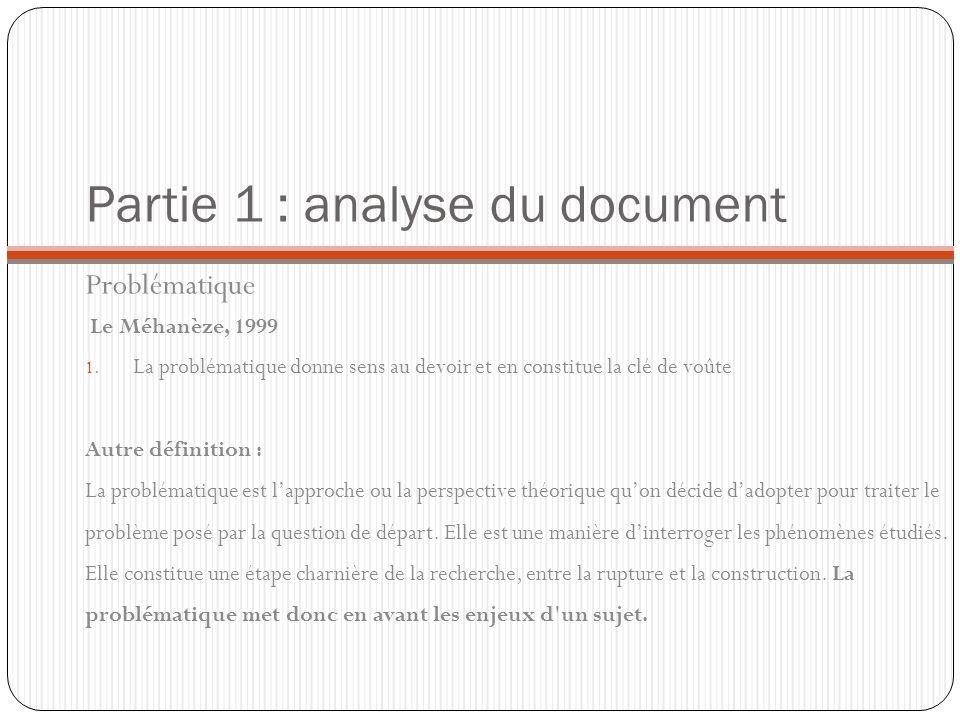 Partie 1 : analyse du document Problématique Le Méhanèze, 1999 1. La problématique donne sens au devoir et en constitue la clé de voûte Autre définiti