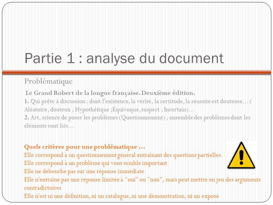 Partie 1 : analyse du document Problématique Le Grand Robert de la longue française. Deuxième édition. 1. Qui prête à discussion ; dont l'existence, l