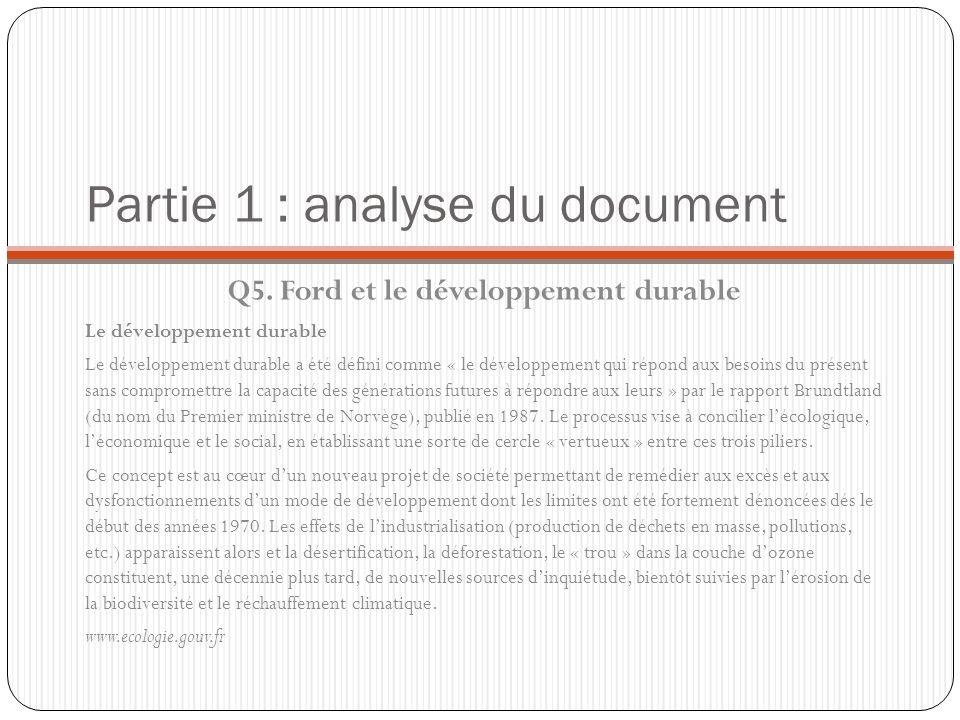 Partie 1 : analyse du document Q5. Ford et le développement durable Le développement durable Le développement durable a été défini comme « le développ