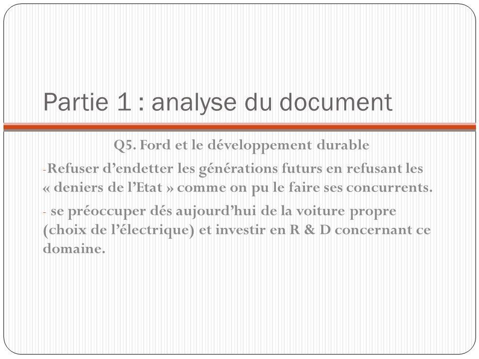 Partie 1 : analyse du document Q5. Ford et le développement durable - Refuser dendetter les générations futurs en refusant les « deniers de lEtat » co