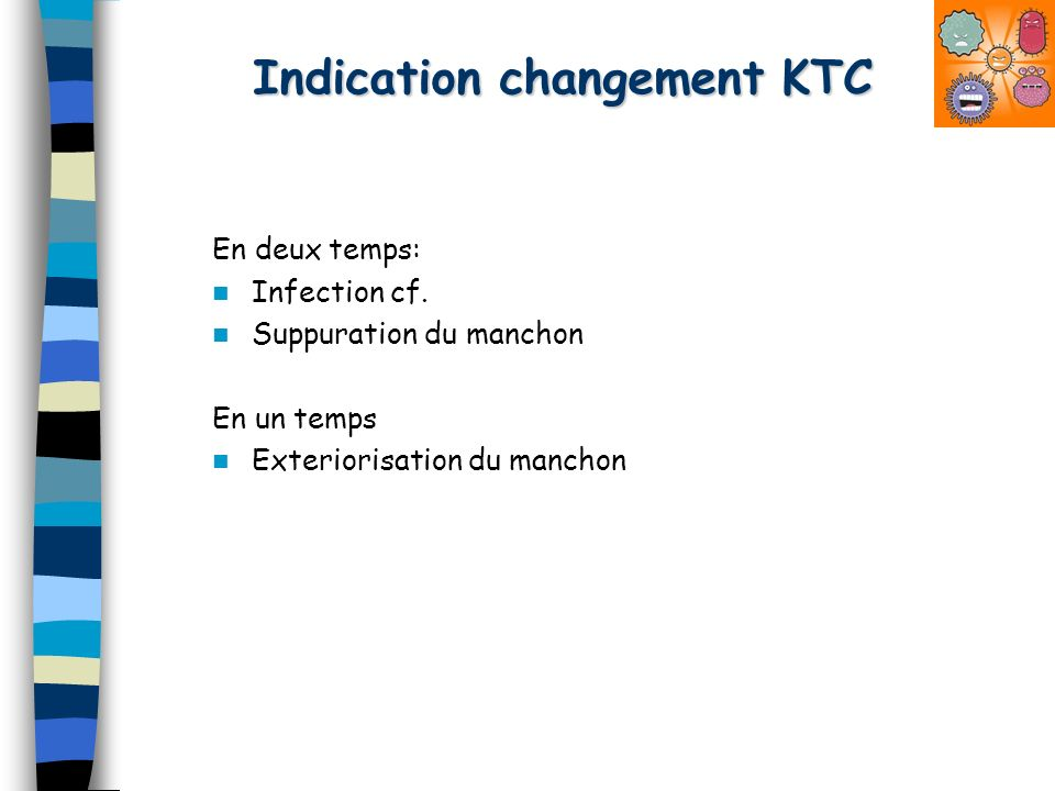 Indication changement KTC En deux temps: Infection cf.