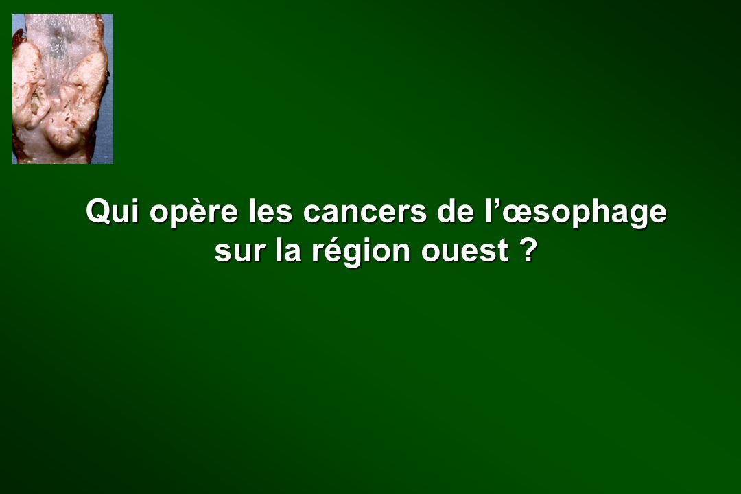 Qui opère les cancers de lœsophage sur la région ouest ?