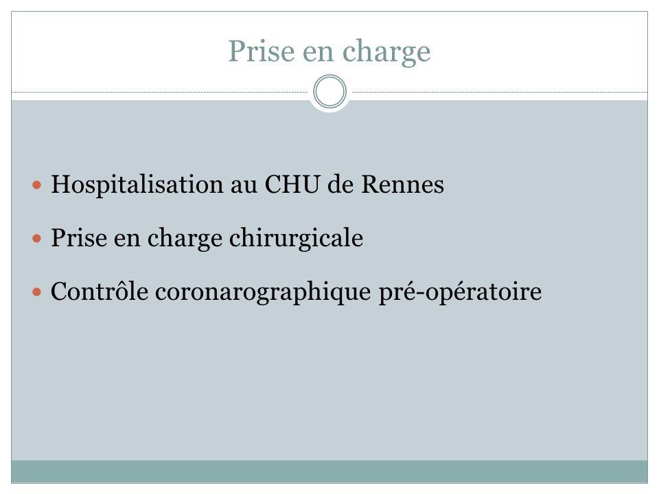 Prise en charge Hospitalisation au CHU de Rennes Prise en charge chirurgicale Contrôle coronarographique pré-opératoire