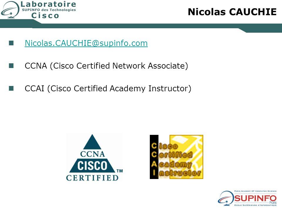 Laurent Bodin Laurent.BODIN@supinfo.com CCNP (Cisco Certified Network Professionnal) CCNA (Cisco Certified Network Associate) CCAI (Cisco Certified Academy Instructor)