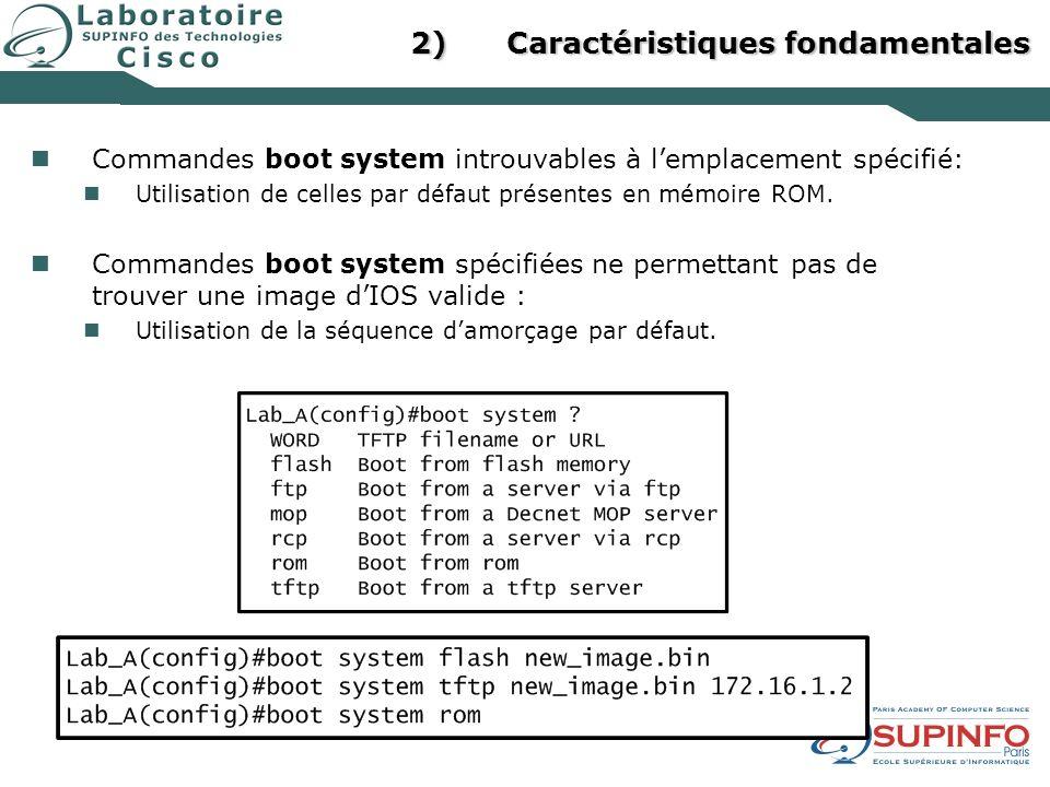 2)Caractéristiques fondamentales Commandes boot system introuvables à lemplacement spécifié: Utilisation de celles par défaut présentes en mémoire ROM