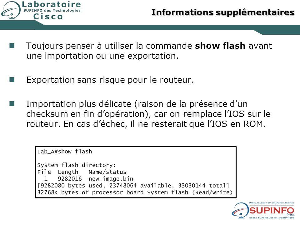 Informations supplémentaires Toujours penser à utiliser la commande show flash avant une importation ou une exportation. Exportation sans risque pour