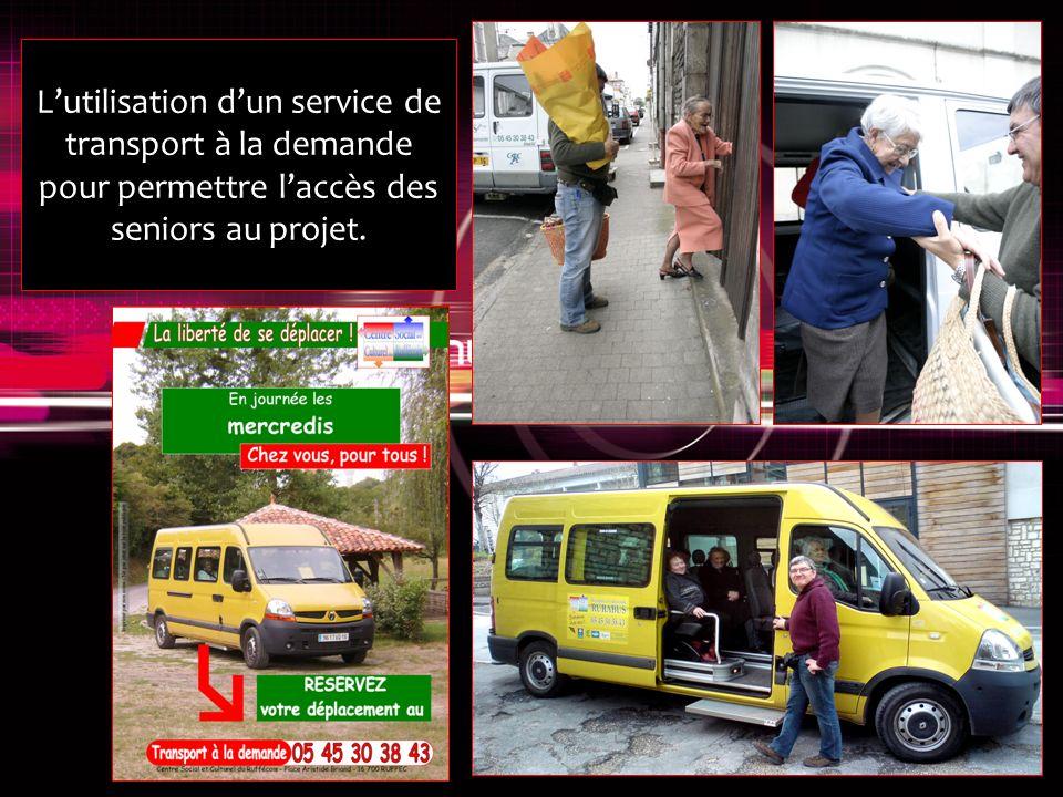 Lutilisation dun service de transport à la demande pour permettre laccès des seniors au projet.