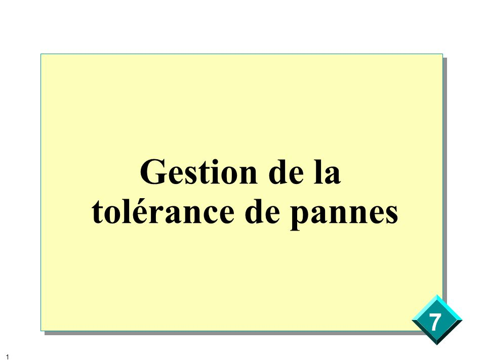 7 1 Gestion de la tolérance de pannes