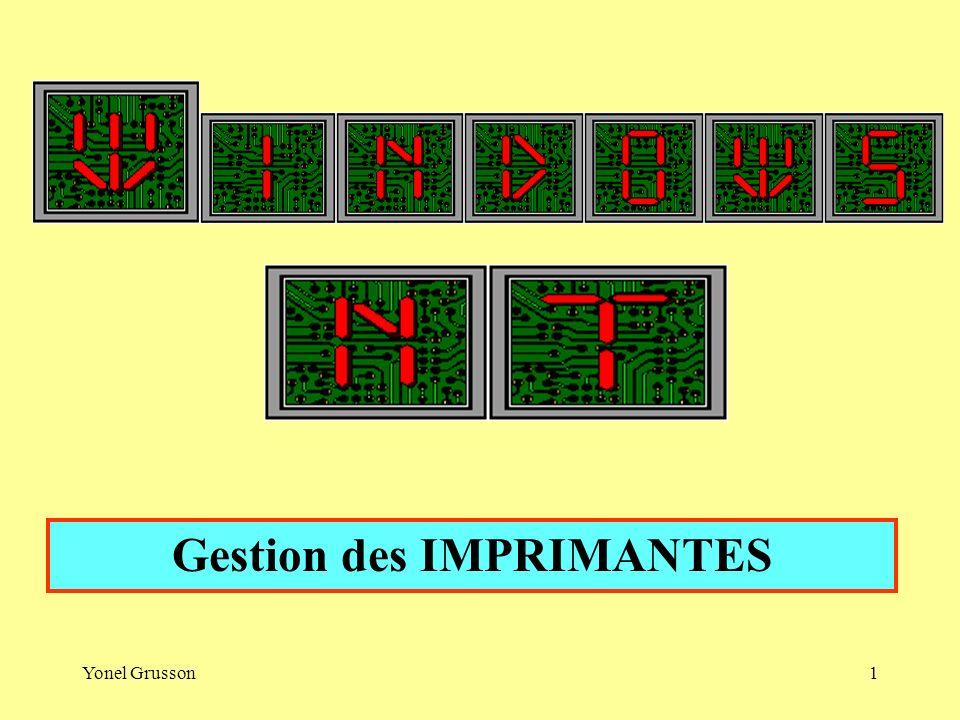 Yonel Grusson1 Gestion des IMPRIMANTES