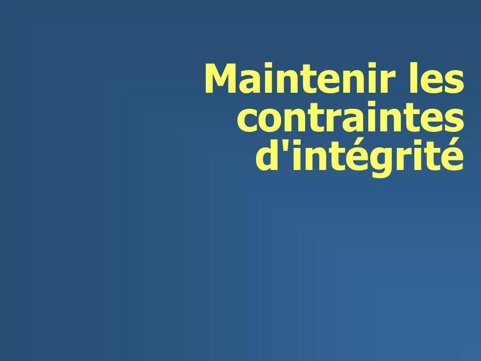 Maintenir les contraintes d'intégrité