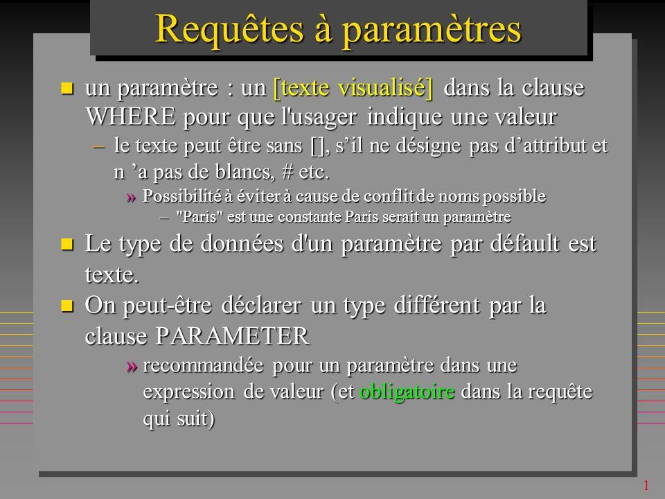 1 On peut utiliser la clause WHERE WHERE P# IN ( P1 , P2 ) Alors les fonctions ne calculent les agrégats que sur P1 et P2.