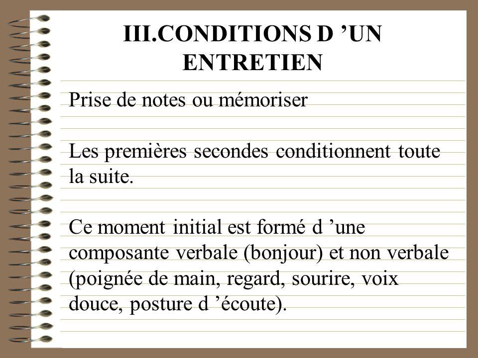 Prise de notes ou mémoriser Les premières secondes conditionnent toute la suite. Ce moment initial est formé d une composante verbale (bonjour) et non