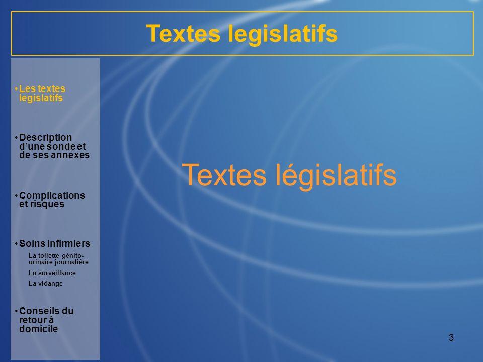 3 Textes législatifs Les textes legislatifs Description dune sonde et de ses annexes Complications et risques Soins infirmiers La toilette génito- uri