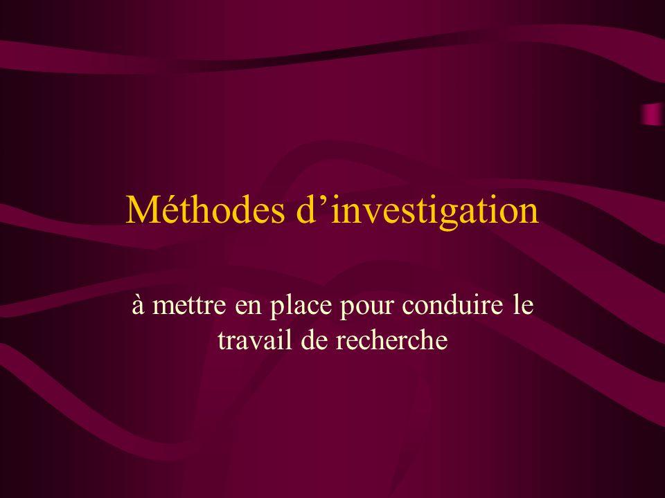 Méthodes dinvestigation à mettre en place pour conduire le travail de recherche