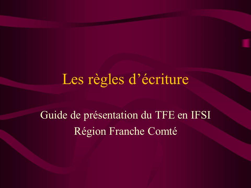 Les règles décriture Guide de présentation du TFE en IFSI Région Franche Comté