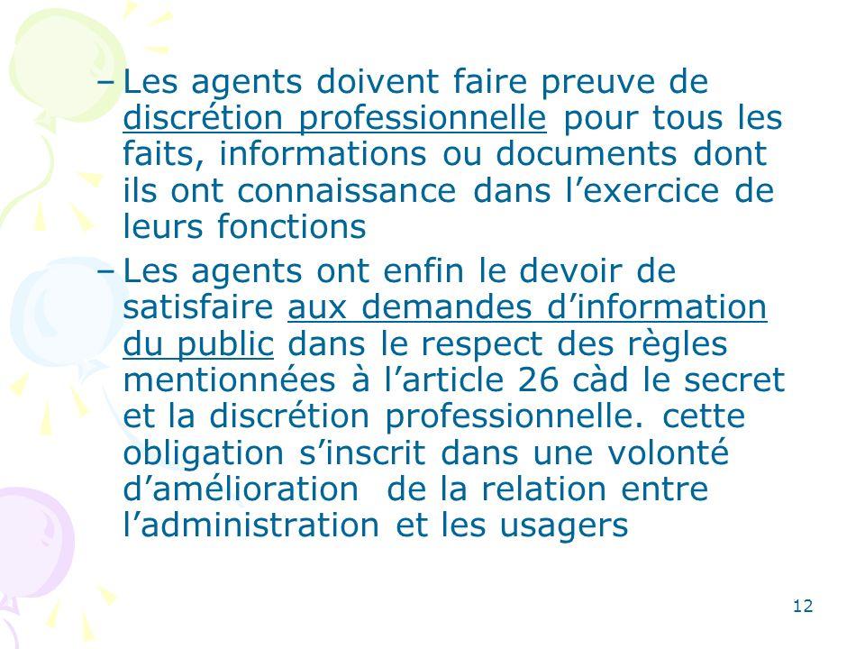 12 –Les agents doivent faire preuve de discrétion professionnelle pour tous les faits, informations ou documents dont ils ont connaissance dans lexerc