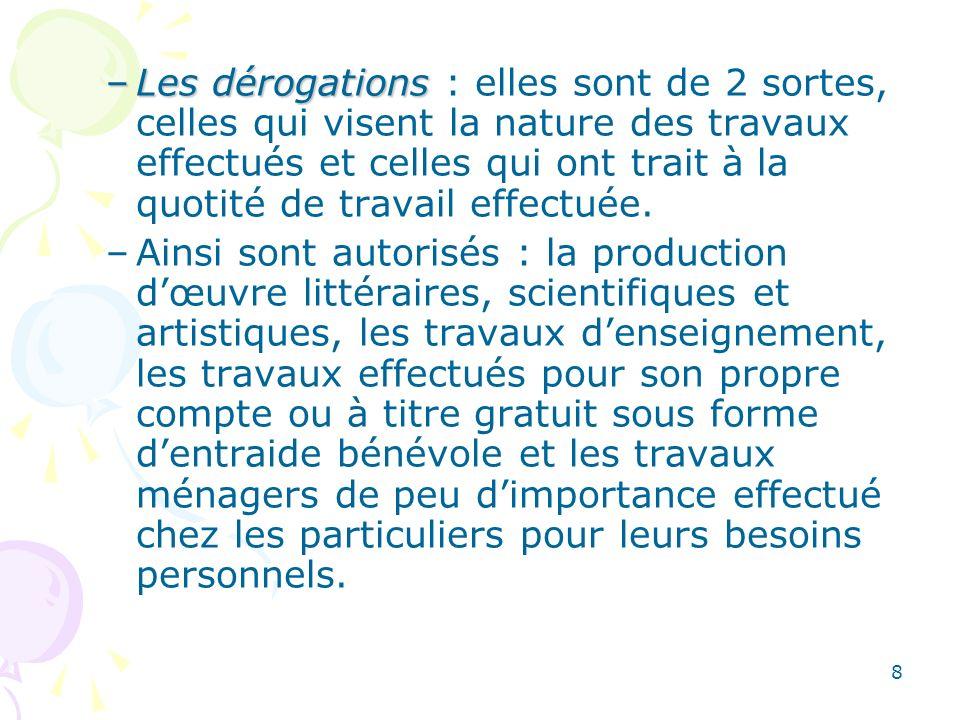 8 –Les dérogations –Les dérogations : elles sont de 2 sortes, celles qui visent la nature des travaux effectués et celles qui ont trait à la quotité d