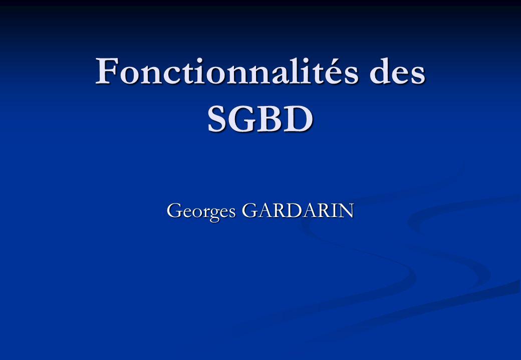 Fonctionnalités des SGBD Georges GARDARIN