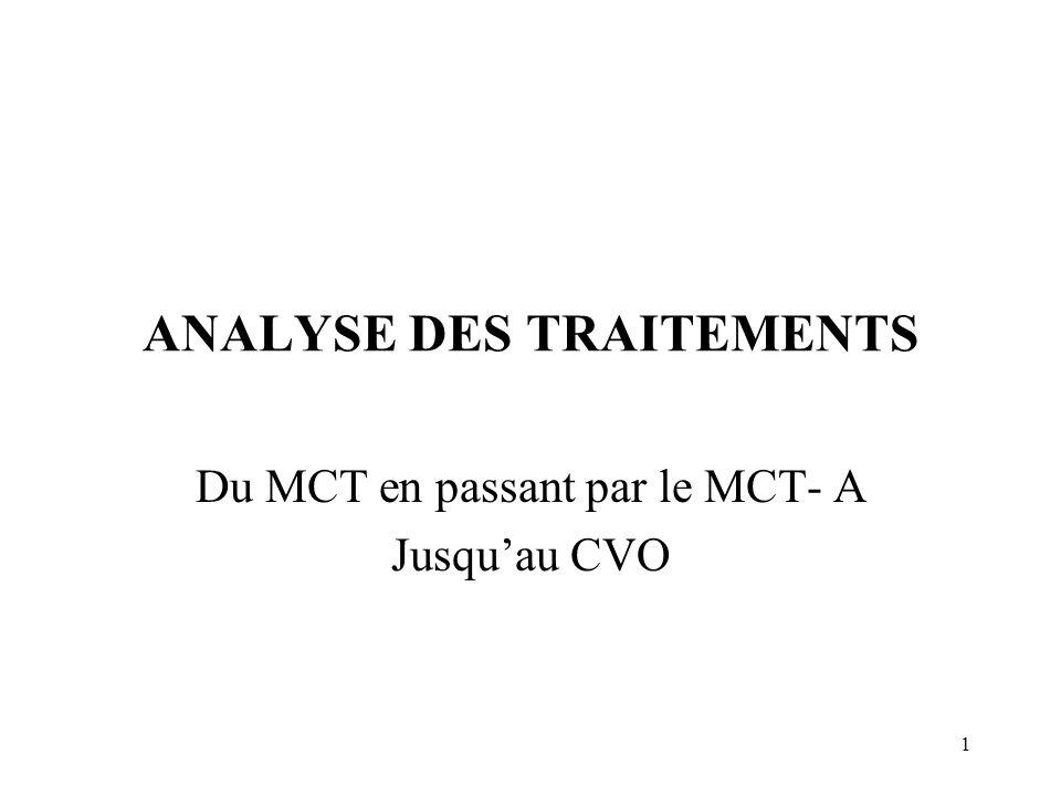 1 ANALYSE DES TRAITEMENTS Du MCT en passant par le MCT- A Jusquau CVO