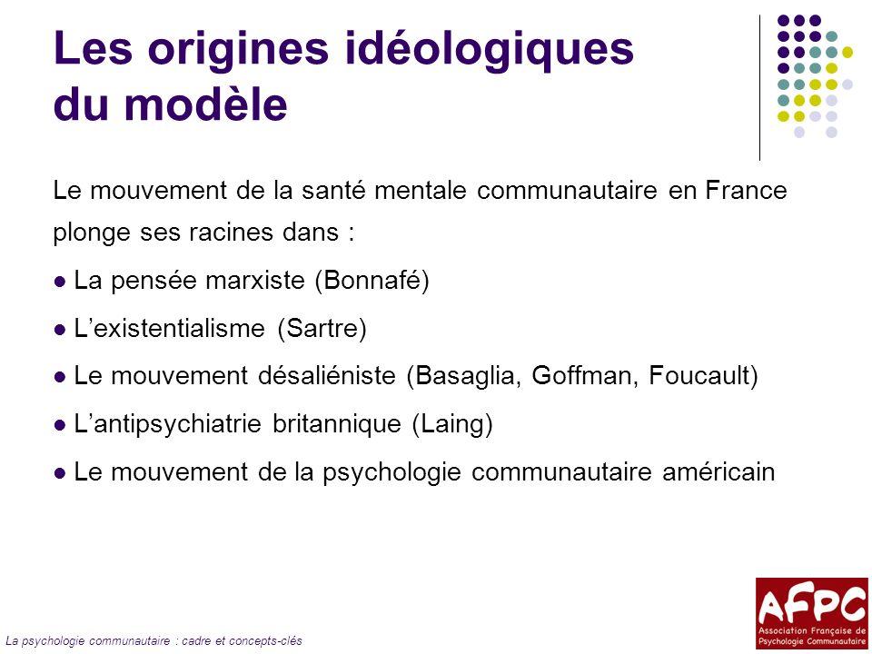 La psychologie communautaire : cadre et concepts-clés La psychologie communautaire Un modèle favorisant Lopérationnalisation des valeurs portées par la santé mentale communautaire Lélaboration de paradigmes actualisés et actualisables Le développement des compétences des psychologues