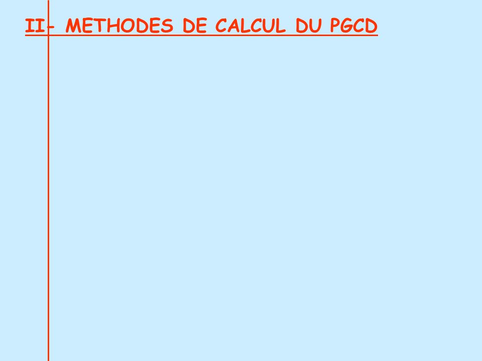 On choisit la méthode de calcul et …..PGCD(182;78) = 26 Le nombre de bouquet est 26 Puis 182:26 = 7 78:26 = 3 Il y a 7 brins de muguet et 3 roses par bouquet