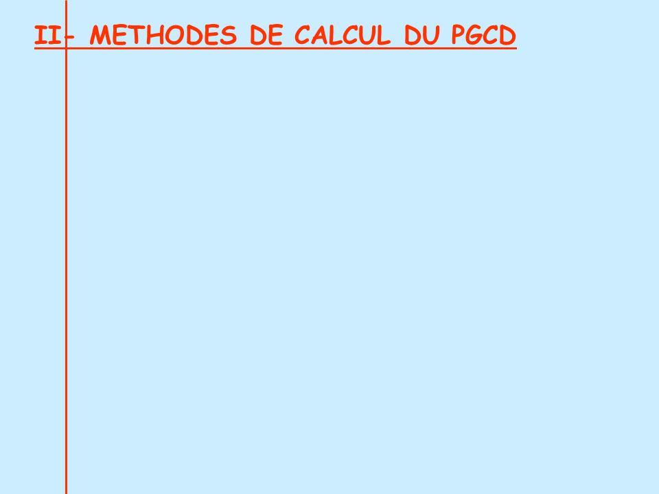 II- METHODES DE CALCUL DU PGCD